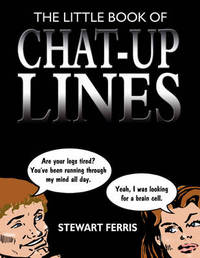 The Little Book of Chat-up Lines by Stewart Ferris