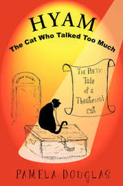 Hyam: The Poetic Tale of a Theatrical Cat by Pamela Douglas image