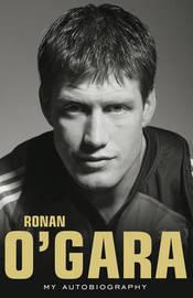 Ronan O'Gara: My Autobiography by Ronan O'Gara image