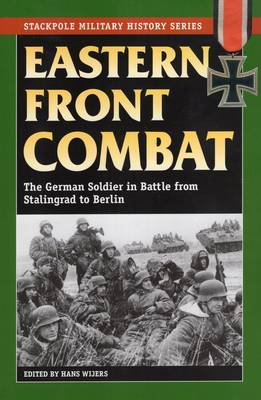 Eastern Front Combat by Hans Wijers