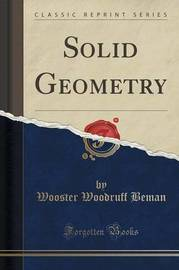 Solid Geometry (Classic Reprint) by Wooster Woodruff Beman