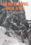Rebuilding Poland by Padraic Kenney