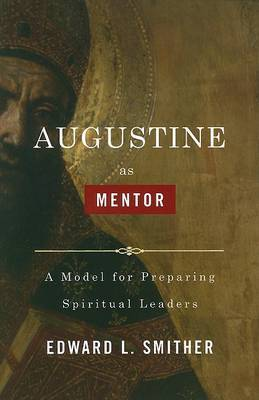 Augustine as Mentor by Edward L Smither image