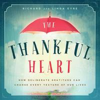 The Thankful Heart by Richard and Linda Eyre