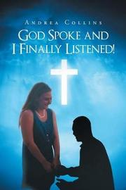 God Spoke and I Finally Listened! by Andrea Collins image