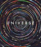 Universe: Exploring the Astronomical World by Phaidon Editors