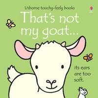 That's Not My Goat (Touch & Feel) by Fiona Watt