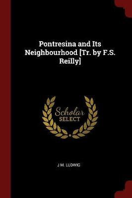 Pontresina and Its Neighbourhood [Tr. by F.S. Reilly] by J M Ludwig image