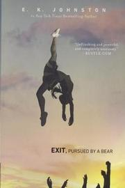 Exit, Pursued by a Bear by E K Johnston