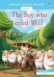 The Boy Who Cried Wolf by Mairi Mackinnon