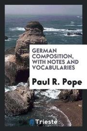 German Composition, with Notes and Vocabularies by Paul R Pope image