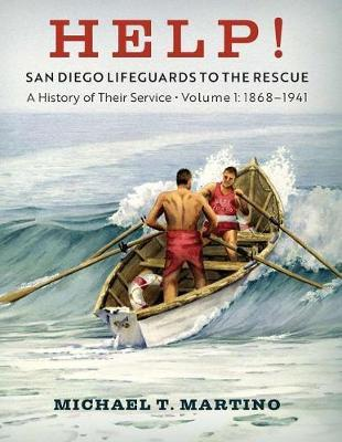 Help! San Diego Lifeguards to the Rescue by Michael T Martino