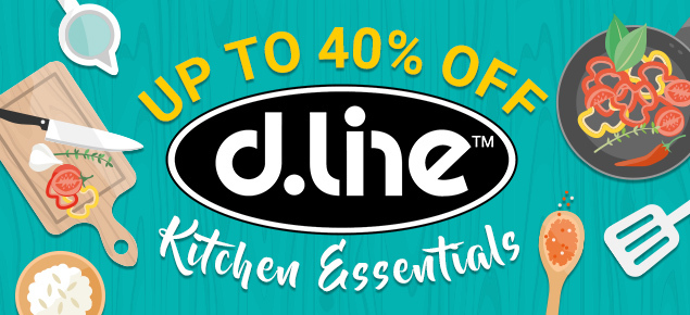 D.Line Kitchen Essentials up to 40% off!