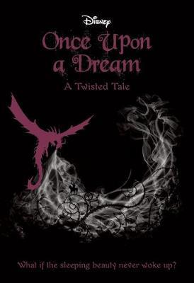 Once Upon a Dream (Disney: A Twisted Tale #2) by Liz Braswell