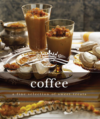 Coffee: A Fine Selection of Sweet Treats (Indulgences) by Murdoch Books Test Kitchen