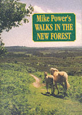Mike Power's Walks in the New Forest by Mike Power