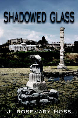 Shadowed Glass by J. Rosemary Moss