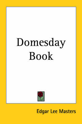 Domesday Book by Edgar Lee Masters