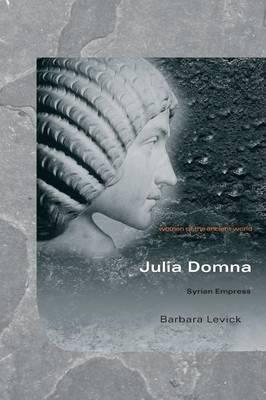 Julia Domna by Barbara Levick