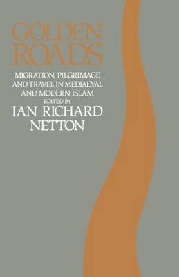 Golden Roads by Ian Richard Netton