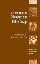 Environmental Dilemmas and Policy Design by Huib Pellikaan
