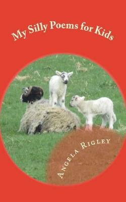 My Silly Poems for Kids by Angela Rigley image