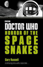 Doctor Who: Horror of the Space Snakes by Gary Russell