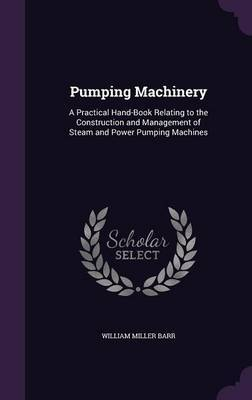 Pumping Machinery by William Miller Barr