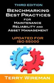 Benchmarking Best Practices for Maintenance, Reliability and Asset Management by Terry Wireman