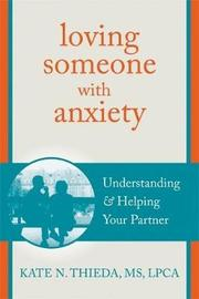 Loving Someone with Anxiety by Kate N. Thieda