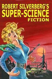 Robert Silverberg's Super-Science Fiction by Robert Silverberg image
