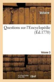 Questions Sur L'Encyclopedie. Vol3 by Voltaire