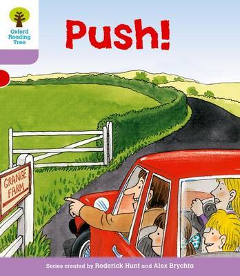 Oxford Reading Tree: Level 1+: Patterned Stories: Push! by Roderick Hunt