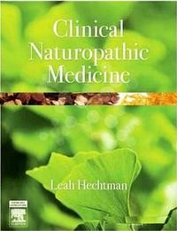 Clinical Naturopathic Medicine by Leah Hechtman