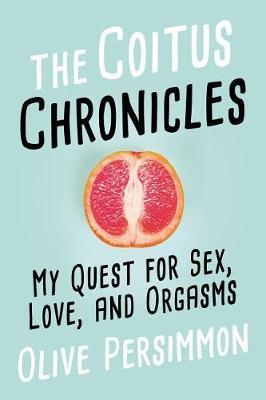 The Coitus Chronicles by Olive Persimmon image