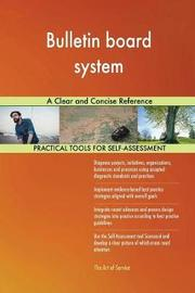 Bulletin Board System a Clear and Concise Reference by Gerardus Blokdyk image