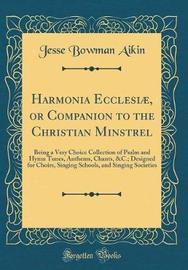 Harmonia Ecclesiae, or Companion to the Christian Minstrel by Jesse Bowman Aikin image