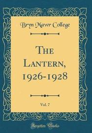 The Lantern, 1926-1928, Vol. 7 (Classic Reprint) by Bryn Mawr College image