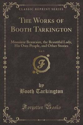 The Works of Booth Tarkington, Vol. 9 by Booth Tarkington image