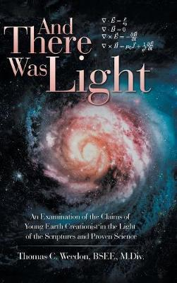 And There Was Light by Thomas C Weedon