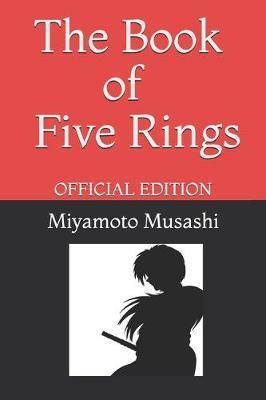 The Book of Five Rings by Miyamoto Musashi by Miyamoto Musashi