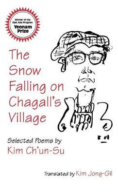 The Snow Falling on Chagall's Village by Ch'un-Su Kim