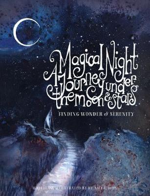 A Magical Night Journey Under the Moon and Stars by Amy T Won