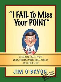 I Fail to Miss Your Point by Jim, O'Bryon image