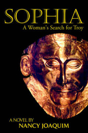 Sophia: A Woman's Search for Troy by Nancy Joaquim image
