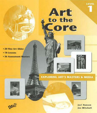 Art to the Core: Exploring Art's Masters and Media: Level 1 by Jaci Hanson image