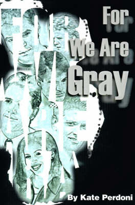 For We Are Gray by Kate Perdoni
