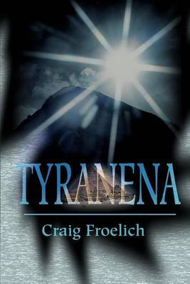 Tyranena by Craig Froelich