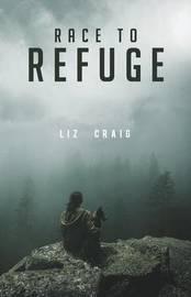 Race to Refuge by Liz Craig