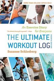 The Ultimate Workout Log: An Exercise Diary for Everyone by Suzanne Schlosberg